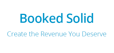 Graphic overlay reading: Booked Solid Create the Revenue You Deserve!
